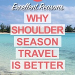Why Shoulder Season Travel Is Better