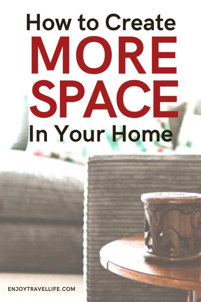 Pinterest Pin: How to Create More Space in Your Home | Enjoy Travel Life
