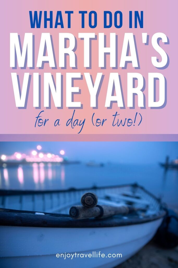 What to Do in Martha's Vineyard for a Day or two - Pinterest Pin cover